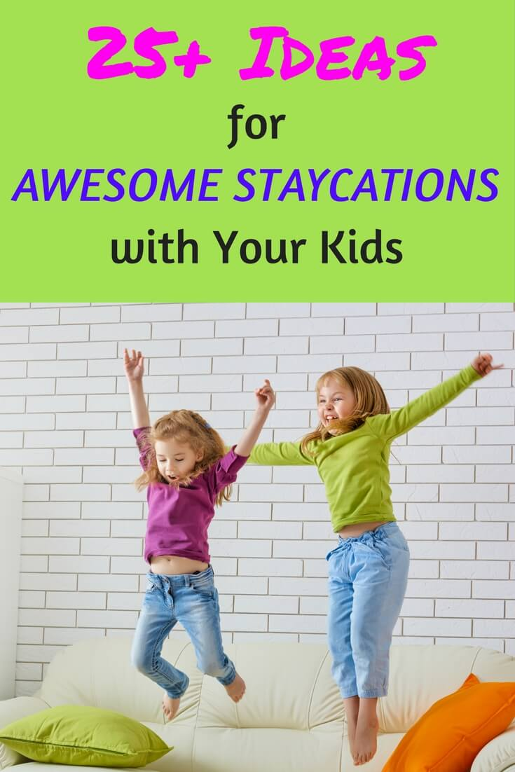 25+ ideas for an awesome staycation with young children