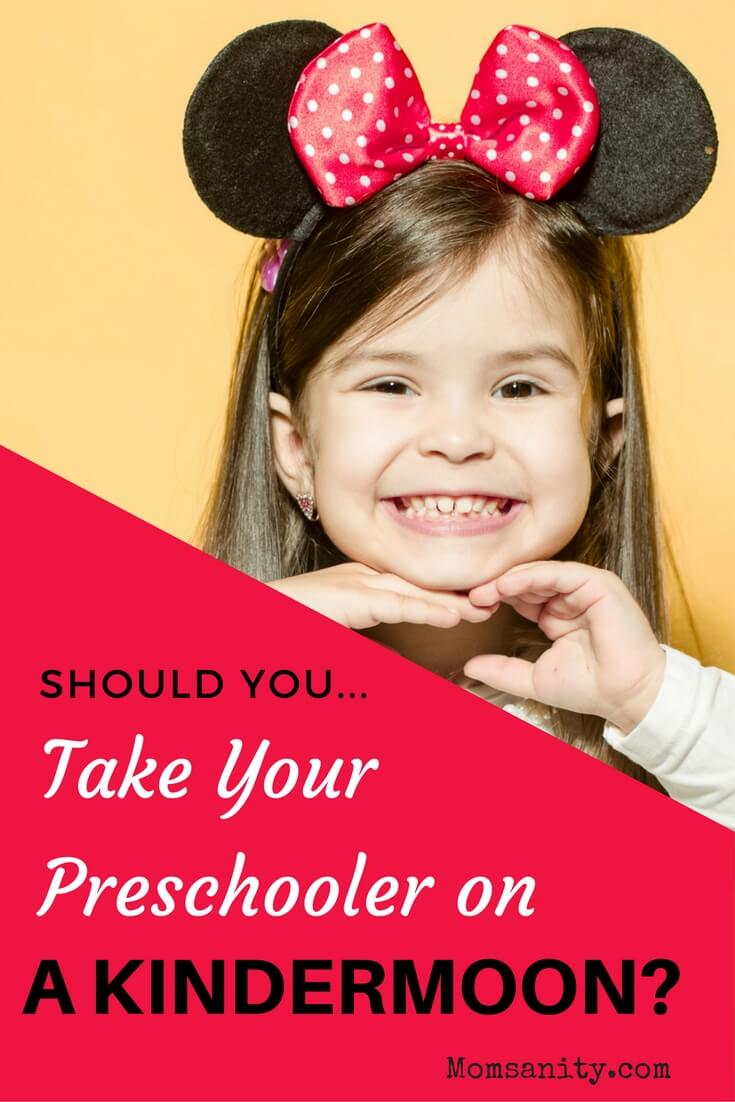 Should you take your preschooler on a kindermoon?