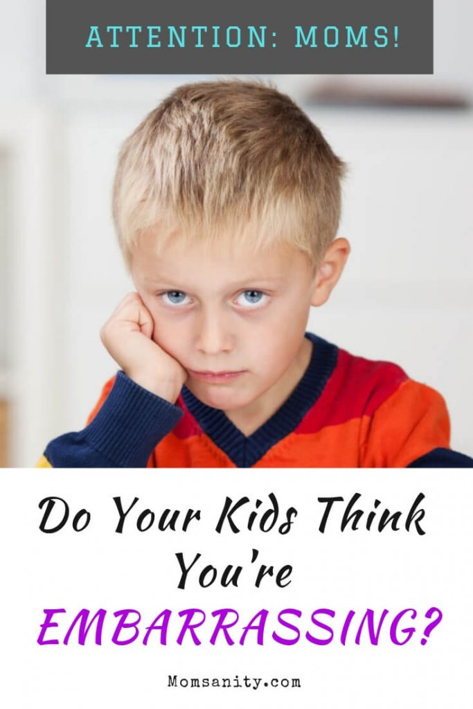 When do moms embarrass their kids? - Momsanity